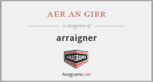 aer an girr - arraigner