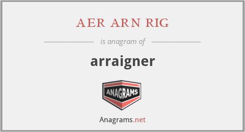 aer arn rig - arraigner