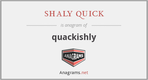 shaly quick - quackishly