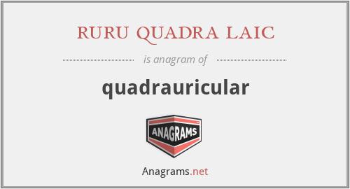 ruru quadra laic - quadrauricular
