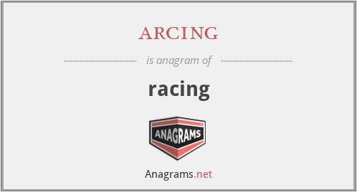 arcing - racing