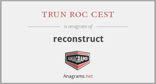 trun roc cest - reconstruct