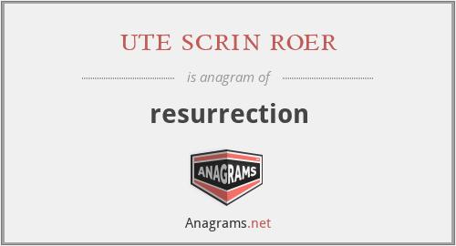 ute scrin roer - resurrection