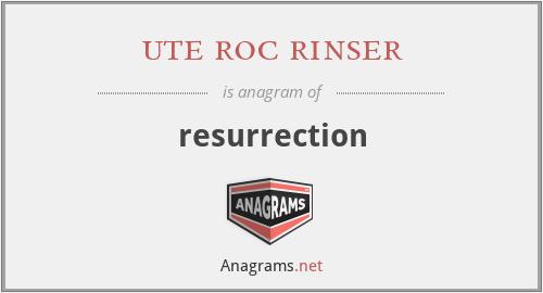 ute roc rinser - resurrection