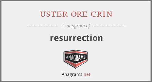 uster ore crin - resurrection