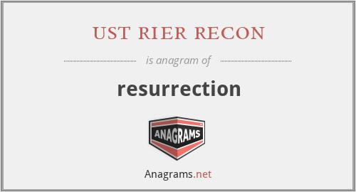 ust rier recon - resurrection