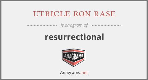 utricle ron rase - resurrectional
