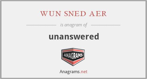 wun sned aer - unanswered