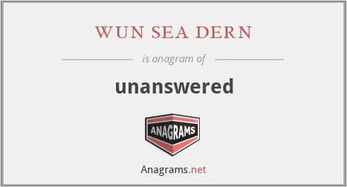 wun sea dern - unanswered