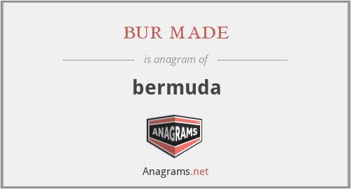 bur made - bermuda