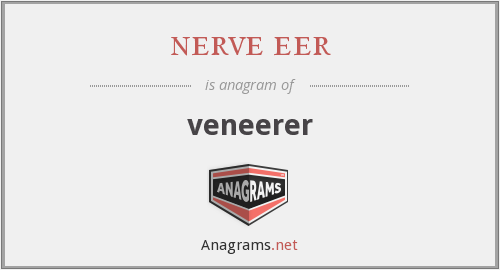 nerve eer - veneerer