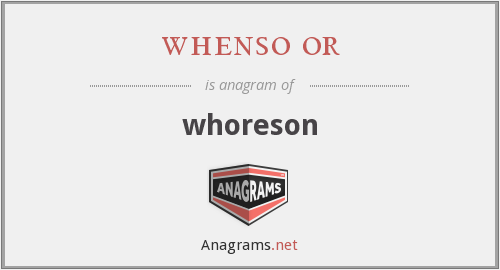 whenso or - whoreson
