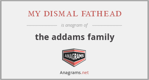 my dismal fathead - the addams family