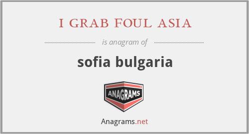 i grab foul asia - sofia bulgaria