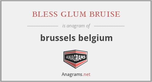 bless glum bruise - brussels belgium