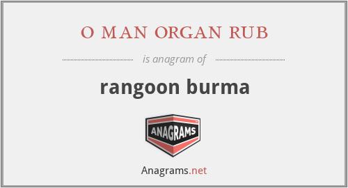 o man organ rub - rangoon burma