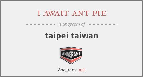 i await ant pie - taipei taiwan