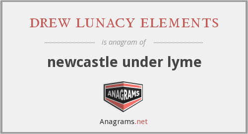 drew lunacy elements - newcastle under lyme