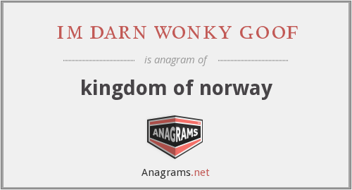 im darn wonky goof - kingdom of norway