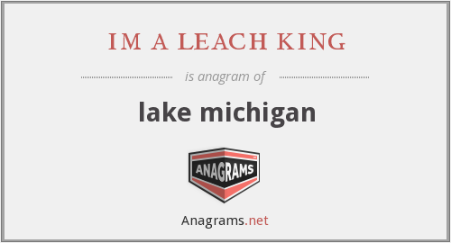 im a leach king - lake michigan