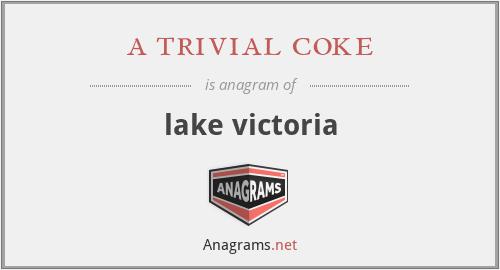 a trivial coke - lake victoria