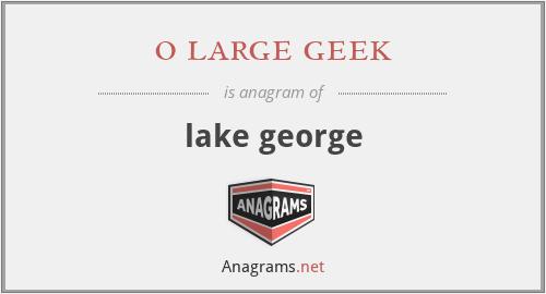 o large geek - lake george