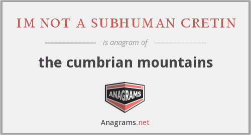 im not a subhuman cretin - the cumbrian mountains