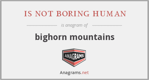 is not boring human - bighorn mountains