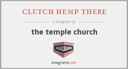 clutch hemp there - the temple church