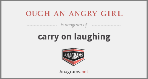 ouch an angry girl - carry on laughing