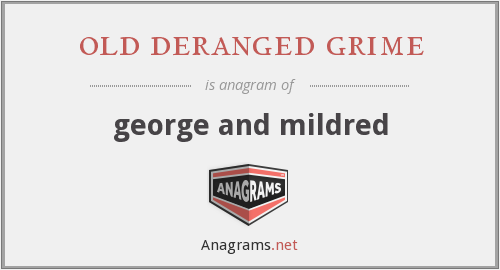 old deranged grime - george and mildred