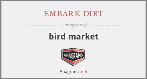 embark dirt - bird market