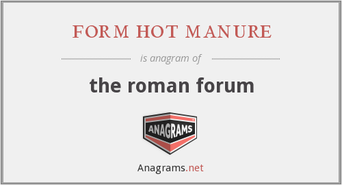 form hot manure - the roman forum