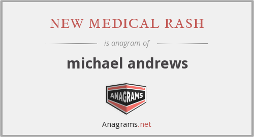 new medical rash - michael andrews