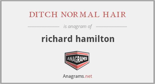 ditch normal hair - richard hamilton
