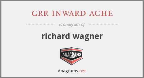grr inward ache - richard wagner