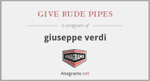 give rude pipes - giuseppe verdi
