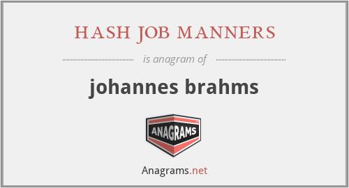 hash job manners - johannes brahms