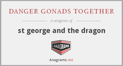 danger gonads together - st george and the dragon