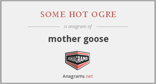 some hot ogre - mother goose