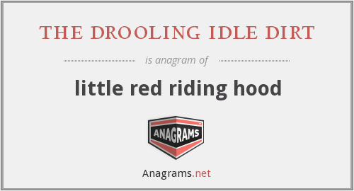 the drooling idle dirt - little red riding hood