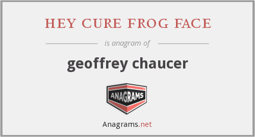 hey cure frog face - geoffrey chaucer