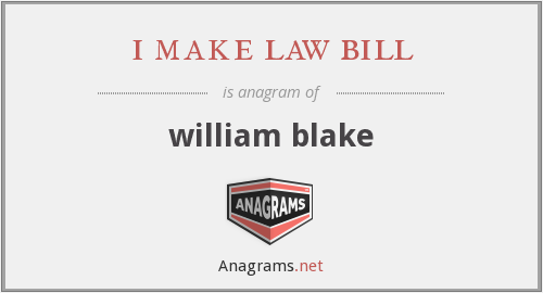 i make law bill - william blake
