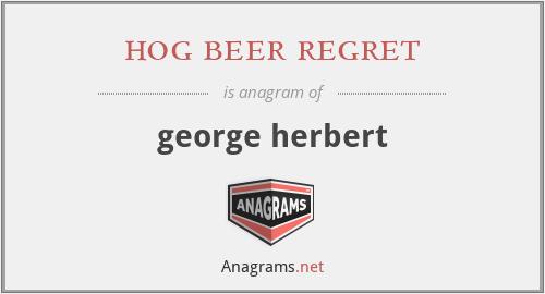 hog beer regret - george herbert