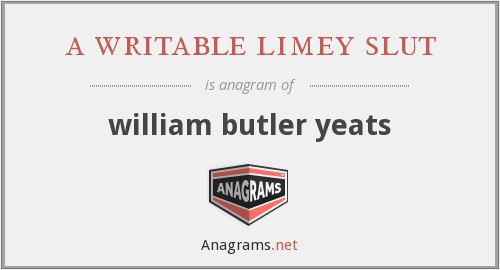 a writable limey slut - william butler yeats