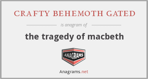 crafty behemoth gated - the tragedy of macbeth
