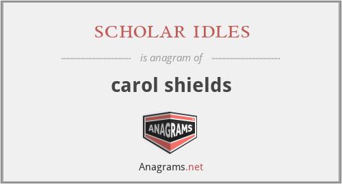 scholar idles - carol shields