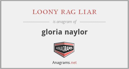 loony rag liar - gloria naylor