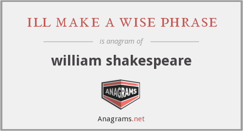 ill make a wise phrase - william shakespeare