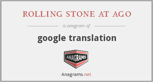 rolling stone at ago - google translation